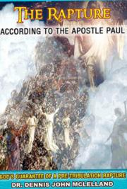 The Rapture According to the Apostle Paul: God's Guarantee of a Pre-Tribulation Rapture cover