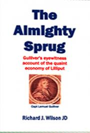 The Almighty Sprug - Gulliver's Eyewitness Account of the Quaint Economy of Lilliput