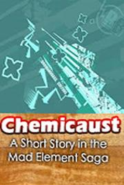 Chemicaust: A Short Story in the Mad Element Saga