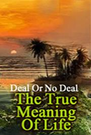 Deal Or No Deal; The True Meaning Of Life cover