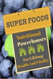 SuperFoods: Nutritional Powerhouses for Lifelong Health and Vitality