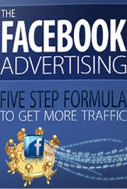 The Facebook Advertising Five Step Formula to get More Traffic