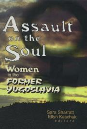 Assault on the Soul: Women in the Former Yugoslavia