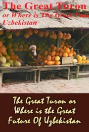 The Great Turon or Where is the Great Future of Uzbekistan