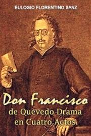 Don Francisco de Quevedo--Drama en Cuatro Actos cover