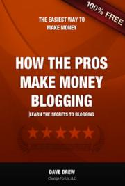 Six Figure Blogging Secrets (How the Pros Make Money Blogging)