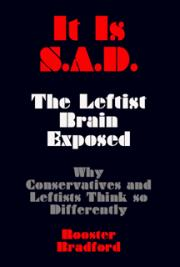 It is S.A.D.: The Leftist Brain Exposed
