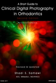 A Short Guide to Clinical Digital Photography in Orthodontics Second Edition (2011)