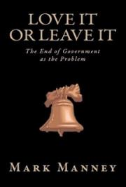 Love It or Leave It: The End of Government as the Problem cover