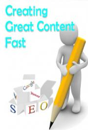 Creating Great Content Fast: Tips on Creating High - Quality Content  with Private Label Rights (PLR)