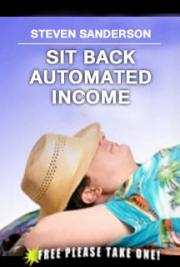 Sit Back Automated Income