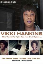 Vikki Hankins: One Woman's Fight For Her Civil Rights, One Party's Quest To Keep Them From Her cover