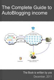 The Complete Guide to AutoBlogging Income
