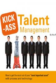 Kick-Ass Talent Management