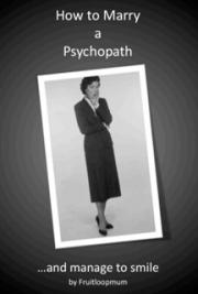 How to Marry a Psychopath