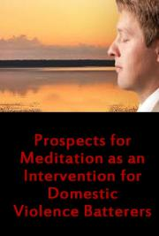 Prospects for Meditation as an Intervention for Domestic Violence Batterers