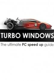 Turbo Windows - The Ultimate PC Speed Up Guide (Step-by-step Manual for Computer Users with Windows)