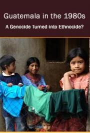 Guatemala in the 1980s: A Genocide Turned into Ethnocide?