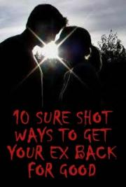 10 Sure Shot Ways to Get Your Ex Back for Good