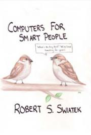 Computers for Smart People