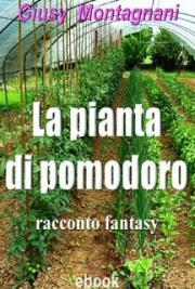 La Pianta di Pomodoro -Racconto Fantasy