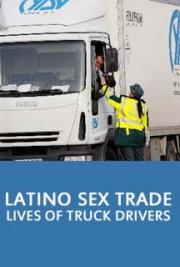 Latino Sex Trade Lives of Truck Drivers