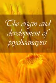 The origin and development of psychoanaysis