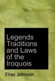 Legends, Traditions, and Laws of the Iroquois, or Six Nations, and History of the Tuscarora Indians cover