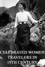 Celebrated women travelers in 19th Century