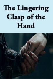 The Lingering  Clasp of the Hand