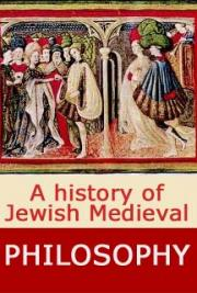 A history of Jewish Medieval Philosophy