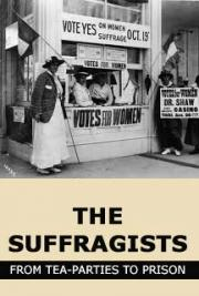 The Suffragists: From Tea-Parties to Prison
