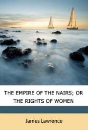 The Empire of the Nairs; Or, The Rights of Women