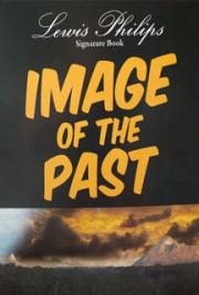 Lewis Philips Signature books - Book 1 - Past Present Future, Book 2 - Image of the Past cover