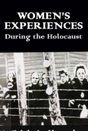 Women's Experiences During the Holocaust