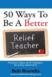 50 Ways to be a Better Relief Teacher cover