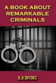 A Book About Remarkable Criminals