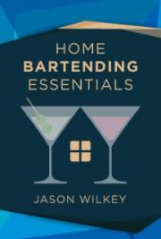 Home Bartending Essentials