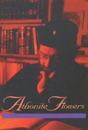 Athonite Flowers: Seven Contemporary Essays on the Spiritual Life