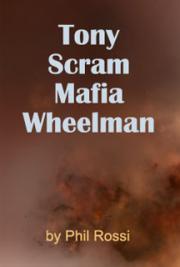 Tony Scram - Mafia Wheelman