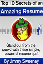 Top 10 Secrets Of An Amazing Resume, By Jimmy Sweeney: FREE Book Download