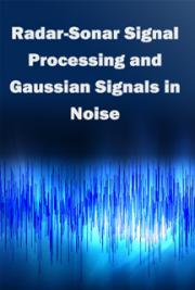 Radar-Sonar Signal Processing and Gaussian Signals in Noise