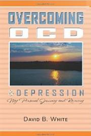 Overcoming OCD & Depression:  My Personal Journey and Recovery