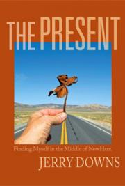 The Present - Finding Myself in the Middle of Nowhere