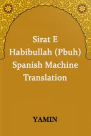 Sirat E Habibullah (Pbuh) Spanish Machine Translation