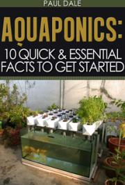 Aquaponics: 10 Quick & Essential Facts to get Started