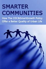 Smarter Communities:How The CDC&SmartGrowth Policy Offer a Better Quality of Urban Life