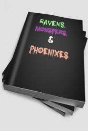 Ravens, Monsters, & Phoenixes