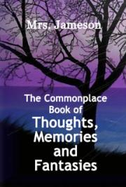The Commonplace Book of Thoughts, Memories and Fantasies