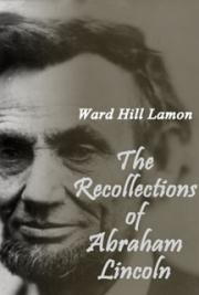 The Recollections of Abraham Lincoln